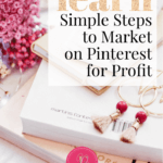 Simple Steps to Market on Pinterest for Profit