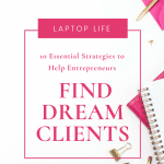 10 Essential Strategies to Help Entrepreneurs Find Dream Clients