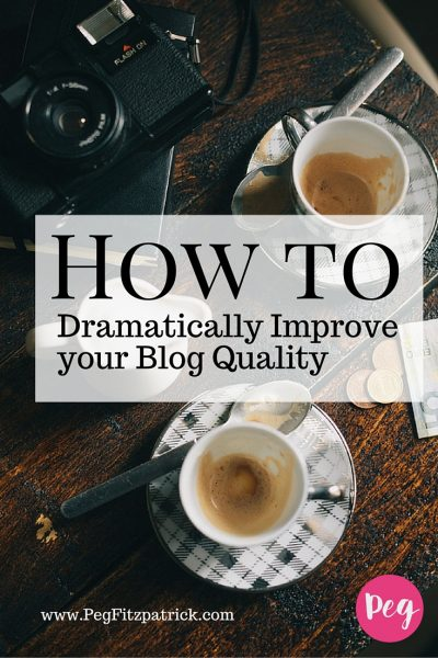 Dramatically Improve your Blog Quality