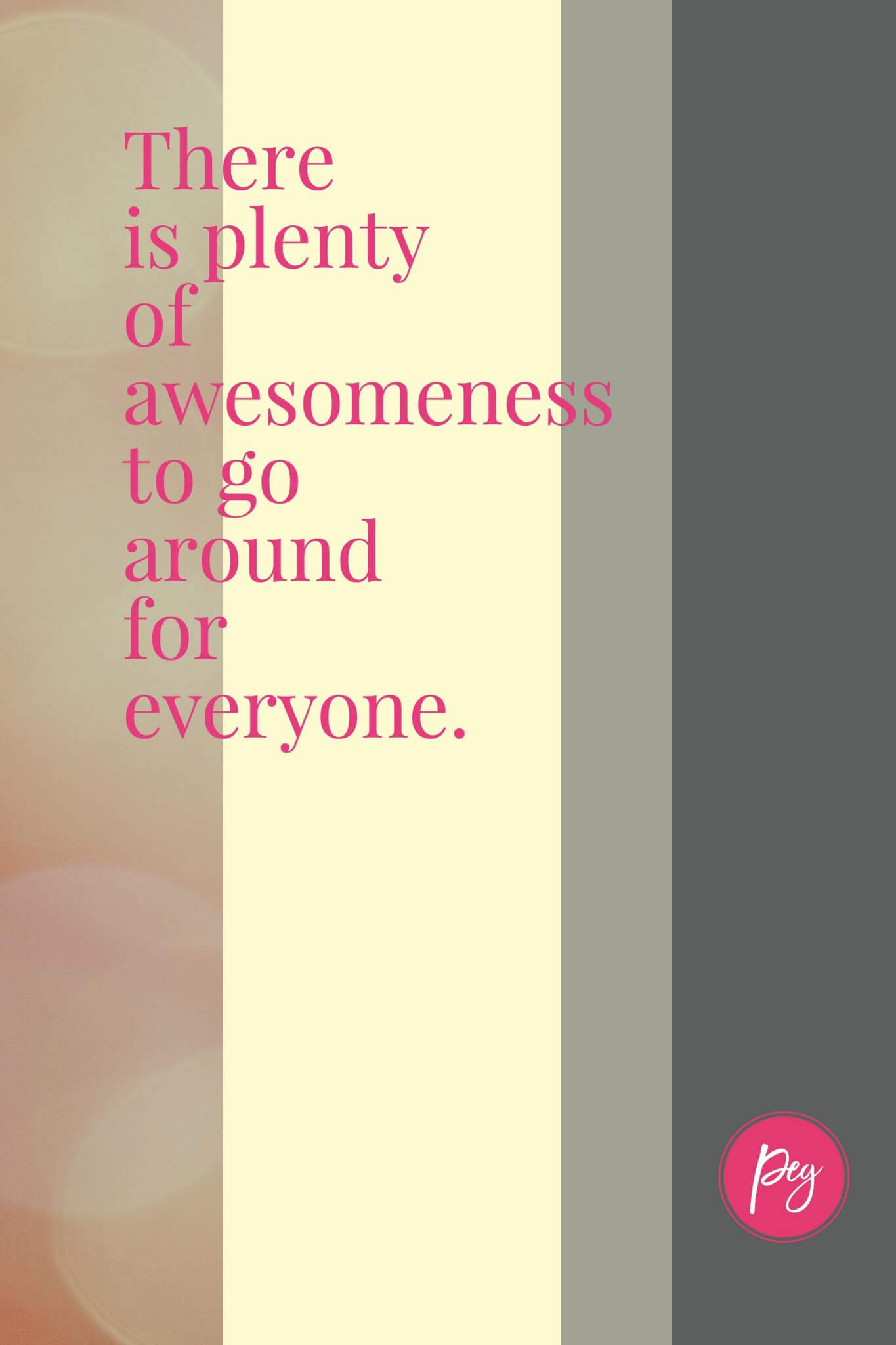 There is plenty of awesomeness to go around for everyone.