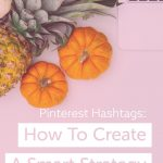 Pinterest Hashtags: How To Create A Smart Strategy