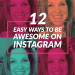 12 Easy Ways to be Awesome on Instagram