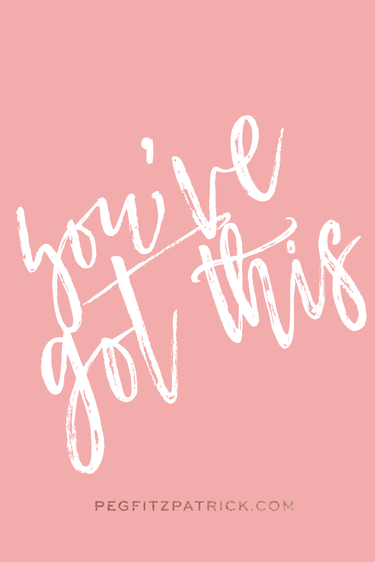 You're strong and you've got this!